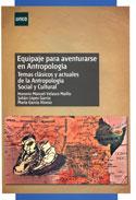 Equipaje para aventurarse en Antropología. Temas clásicos y actuales de Antropología Social y Cultural