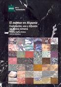 El marmor en Hispania. Explotación, uso y  difusión en época romana