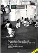Tiempos de exilio y solidaridad. La maternidad suiza de Elna (1939-1944)