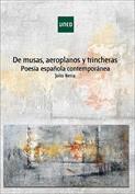 De musas, aeroplanos y trincheras. Poesía española contemporánea