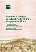 Representar la ciudad en la Edad Moderna. 1565. Wyngaerde en Alcalá