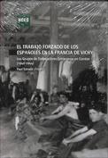 El trabajo forzado de los españoles en la Francia de Vichy. Los grupos de trabajadores extranjeros en Corréze