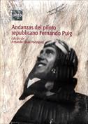 Andanzas del piloto republicano Fernando Puig Sanchís