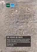 VBI AQVAE IBI SALVS. Aguas mineromedicinales, termas curativas y culto a las aguas en la Península Ibérica (desde la Pro