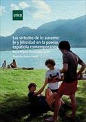 Las virtudes de lo ausente felicidad en la poesía española contemporánea
