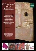 El oro rojo en la antigüedad. Perspectivas de investigación sobre los usuarios y aplicaciones del cinabrio..