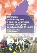 Integración de los inmigrantes a través de los  servicios sociales municipales en la comunidad de Madrid