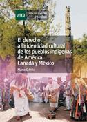 El derecho a la identidad cultural de los pueblos indígenas de América. Canadá y México