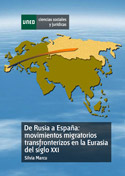 De Rusia a España. Movimientos migratorios transfronterizos en la eurasia del siglo XXI