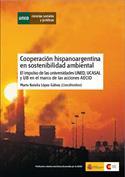 Cooperación Hispanoargentina en sostenibilidad ambiental. El impulso de las universidades UNED, UCASAL Y UB en el marco