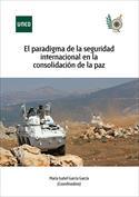 El paradigma de la seguridad internacional en la consolidación de la paz