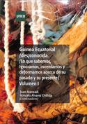Guinea Ecuatorial (des) conocida. Lo que sabemos, ignoramos, inventamos y deformamos acerca de su pasado y su presente
