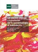 Las psicosis atípicas o transitorias. De la epistemología al tratamiento