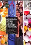 Alimentación, nutrición y cáncer. Prevención y tratamiento