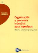Organización y economía industrial para ingenieros