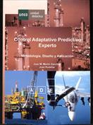 Portada Control adaptativo predictivo experto. Adex. Metodología, diseño y aplicación