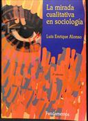 La mirada cualitativa en sociología. Una aproximación interpretativa