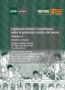 Legislación estatal y autonómica sobre la protección jurídica del menor. Andalucía y Aragón.