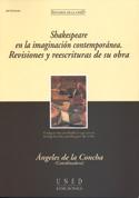Portada Shakespeare en la imaginación contemporánea. Revisiones y reescrituras de su obra