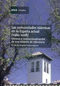 Las comunidades islámicas en la España Actual (1960-2008)