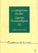 La integración escolar. Aspectos psicosociológicos. I y II