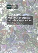 Problemas de algebra con indicaciones teóricas