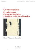 Conservación. Ecosistemas áreas protegidas y factores socioculturales