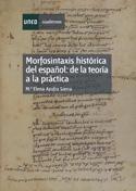 Morfosintaxis histórica del español. De la teoría a la práctica