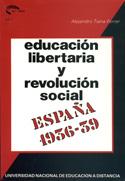 Educación libertaria y revolución social España 1936-1939