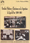 Partidos políticos y elecciones en Argentina. La Liga del Sur santafesina 1908-1916