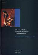 Arcana Mágica. Diccionario de símbolos y términos mágicos
