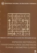 Espacios vectoriales, transformaciones geométricas planas y geometría clásica