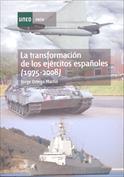 La transformación de los ejércitos españoles ( 1975-2008)