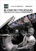 El cine en 7 películas. Guía básica del lenguaje cinematográfico