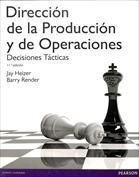 Dirección de la producción y de las operaciones. Decisiones tácticas