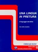 Una lingua in pretura. Il linguaggio del diritto. Libro dello Studente