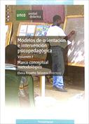 Modelos de orientación e intervención psicopedagógica Vol. I. Marco conceptual  y metodológico