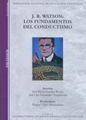 J.B. Watson. Los fundamentos del conductismo.