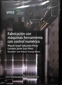 Fabricación con máquinas herramientas con control numérico