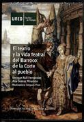 El teatro y la vida teatral del barroco. De la corte al pueblo
