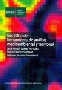 Los SIG Raster. Herramienta de análisis medioambiental y territorial