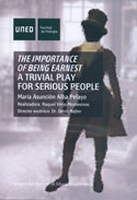 The Importance of Being Earnest. A trivial Play for Serius People