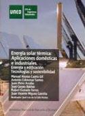 Energía solar térmica. Aplicaciones domésticas e industriales