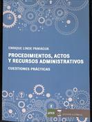 Procedimientos, actos y recursos administrativos. Cuestiones prácticas