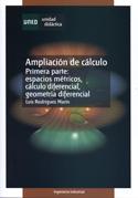 Ampliación de cálculo. Primera parte. Espacios métricos, cálculo diferencial, geometría