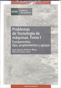 Portada Problemas de tecnología de máquinas. Tomo I. Fundamentos, ejes, acoplamientos y apoyos