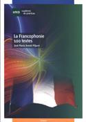 La Francophonie 100 textes