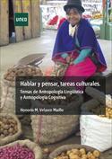 Portada Hablar y pensar, tareas culturales.Temas de Antropología lingüística y Antropología cognitiva