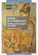 Historia de la Antropología. Teorías, praxis y luugares de estudio