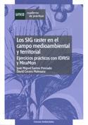Portada Los SIG raster en el campo  mediambiental y territorial. Ejercicios prácticos con IDRISI y MiraMon